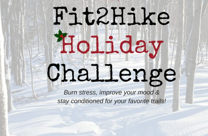 2017 Fit2Hike Holiday Challenge!